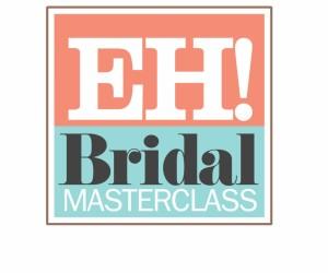 EH! Bridal Masterclass 2015