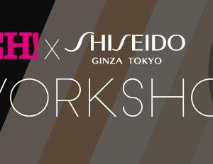 Jom sertai EH! x Shiseido Workshop!