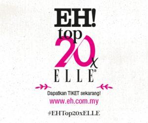 EH! TOP 20 x ELLE : AKAN DATANG