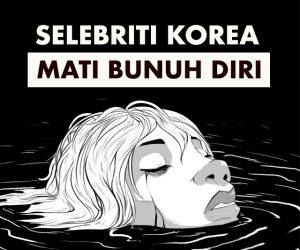 Dramatik Sungguh Kisah 10 Selebriti Korea Mati Sebab Bunuh Diri